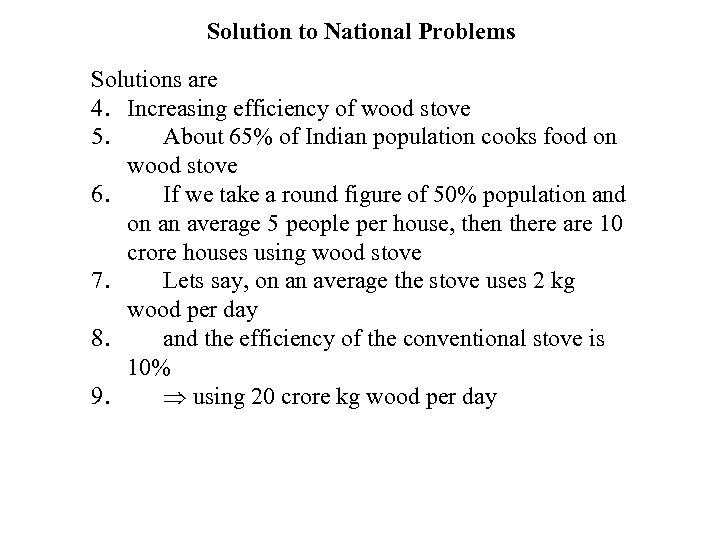 Solution to National Problems Solutions are 4. Increasing efficiency of wood stove 5. About