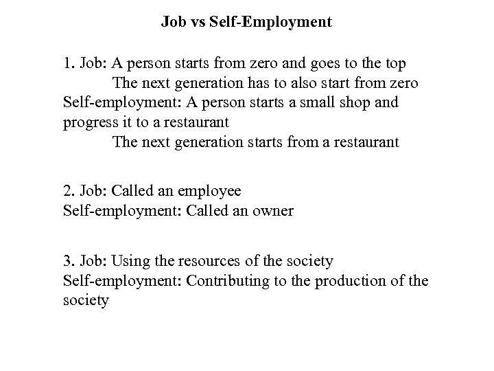 Job vs Self-Employment 1. Job: A person starts from zero and goes to the