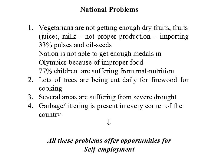 National Problems 1. Vegetarians are not getting enough dry fruits, fruits (juice), milk –