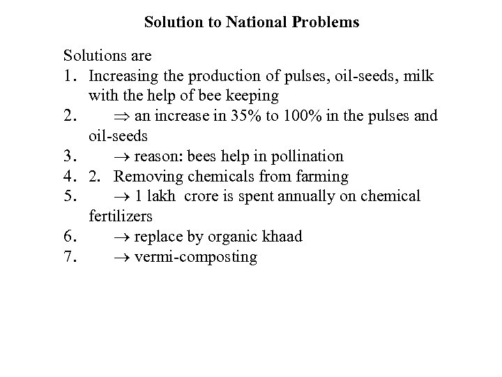 Solution to National Problems Solutions are 1. Increasing the production of pulses, oil-seeds, milk