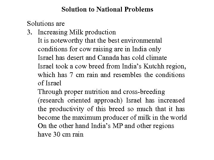 Solution to National Problems Solutions are 3. Increasing Milk production It is noteworthy that