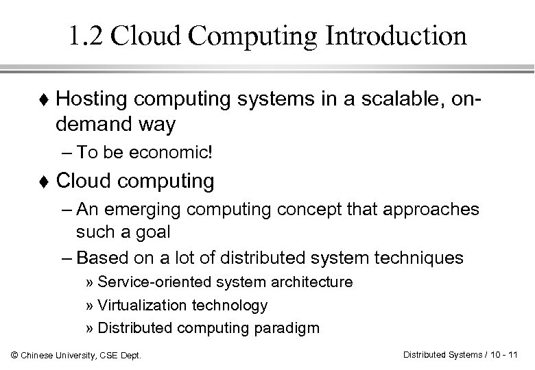 1. 2 Cloud Computing Introduction Hosting computing systems in a scalable, ondemand way –