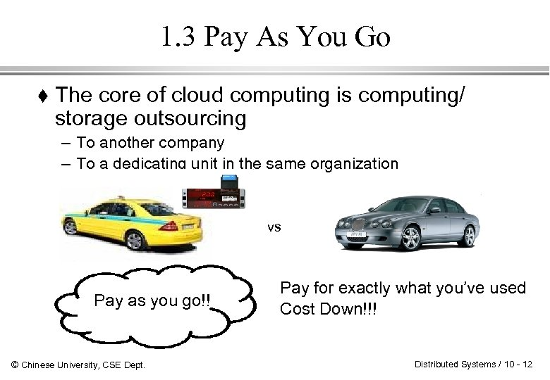 1. 3 Pay As You Go The core of cloud computing is computing/ storage