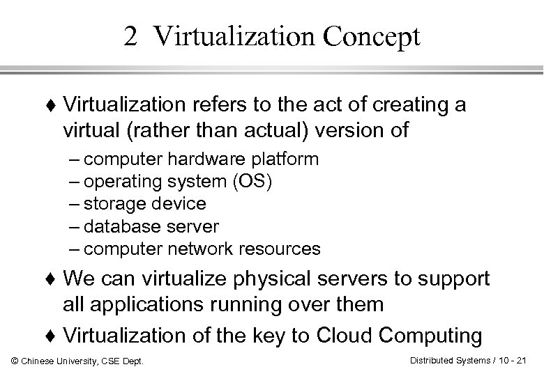 2 Virtualization Concept Virtualization refers to the act of creating a virtual (rather than