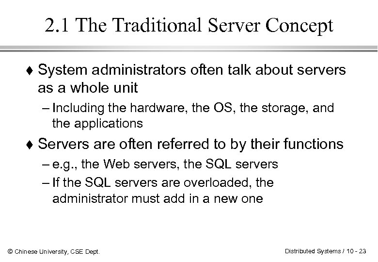 2. 1 The Traditional Server Concept System administrators often talk about servers as a