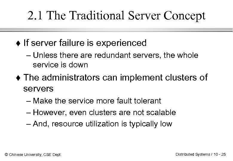 2. 1 The Traditional Server Concept If server failure is experienced – Unless there