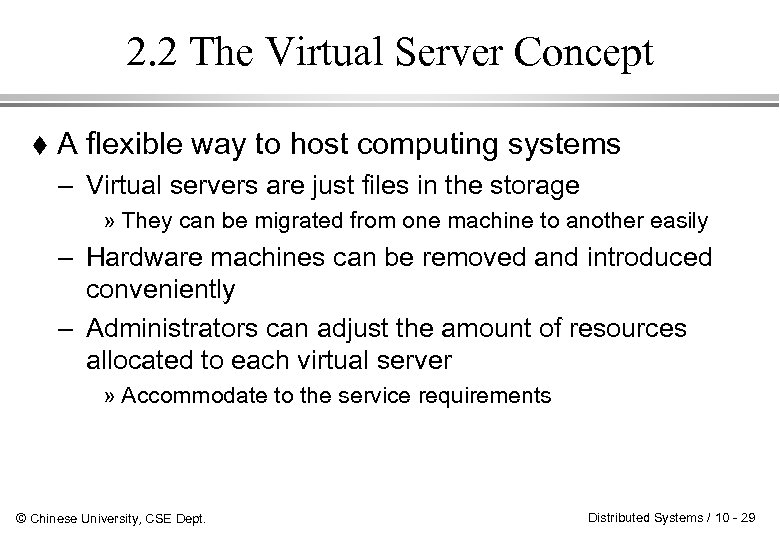 2. 2 The Virtual Server Concept A flexible way to host computing systems –