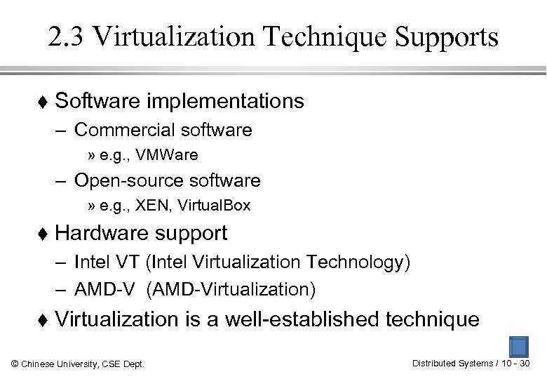 2. 3 Virtualization Technique Supports Software implementations – Commercial software » e. g. ,