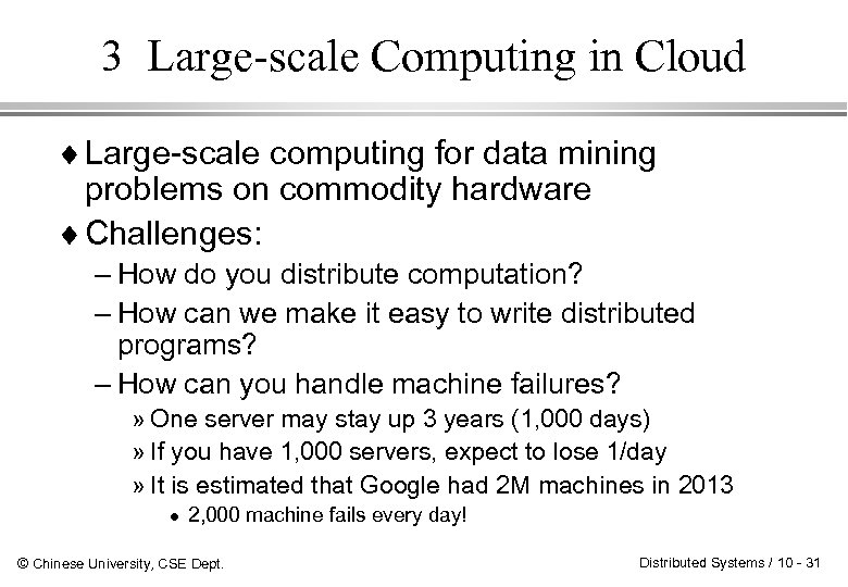 3 Large-scale Computing in Cloud ¨ Large-scale computing for data mining problems on commodity
