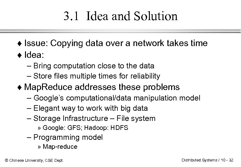 3. 1 Idea and Solution ¨ Issue: Copying data over a network takes time