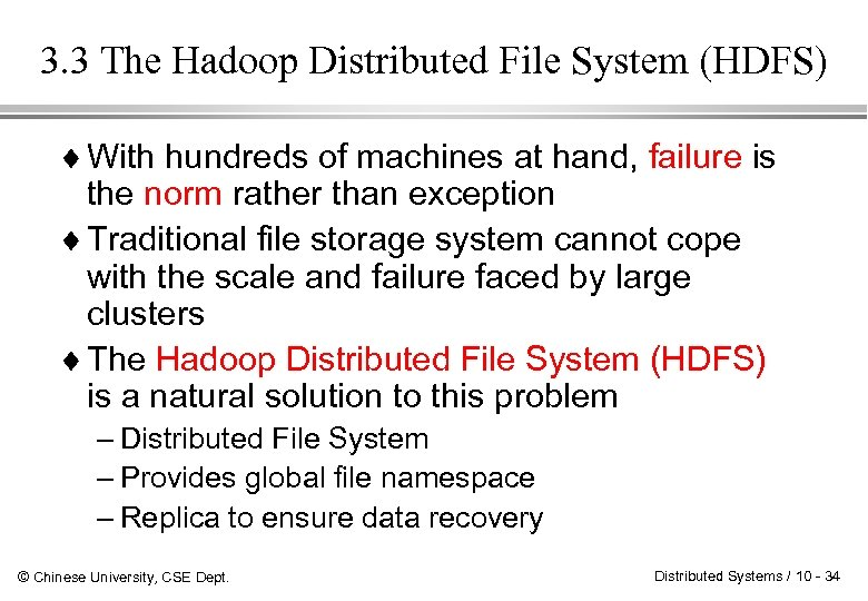 3. 3 The Hadoop Distributed File System (HDFS) ¨ With hundreds of machines at