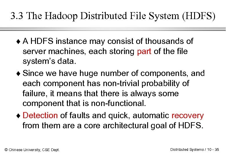 3. 3 The Hadoop Distributed File System (HDFS) ¨ A HDFS instance may consist