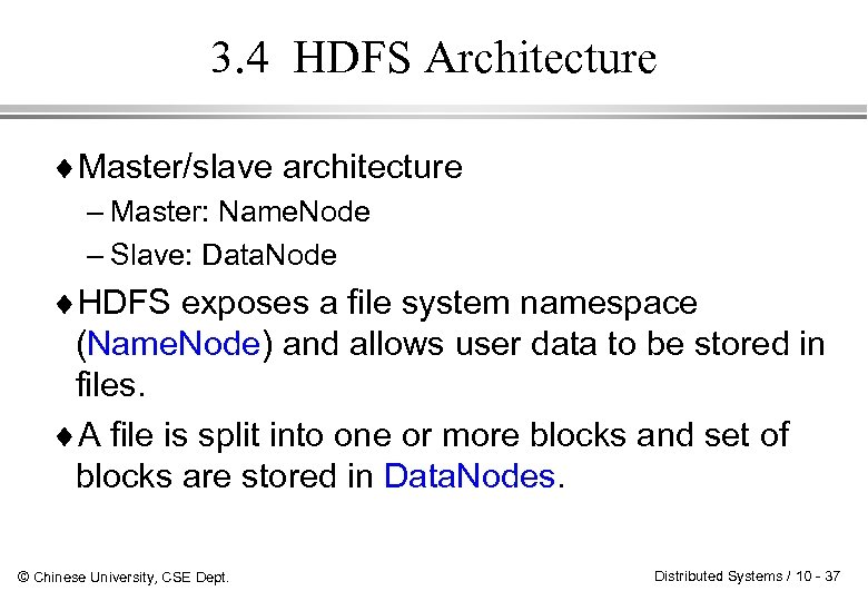 3. 4 HDFS Architecture ¨Master/slave architecture – Master: Name. Node – Slave: Data. Node