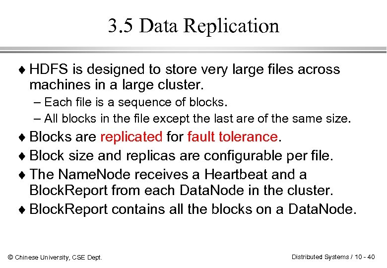 3. 5 Data Replication ¨ HDFS is designed to store very large files across