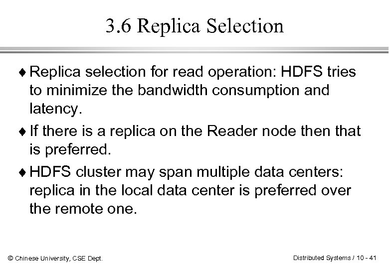 3. 6 Replica Selection ¨ Replica selection for read operation: HDFS tries to minimize