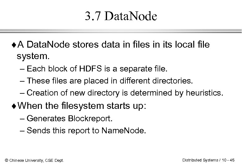 3. 7 Data. Node ¨A Data. Node stores data in files in its local