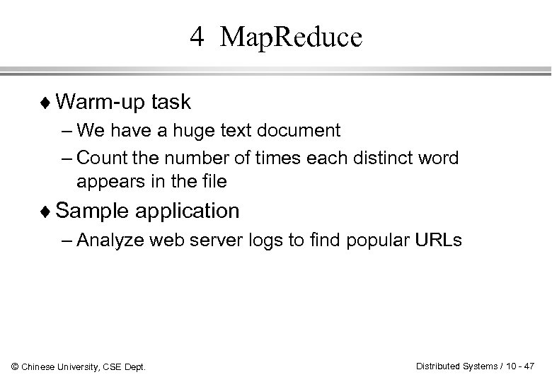 4 Map. Reduce ¨ Warm-up task – We have a huge text document –