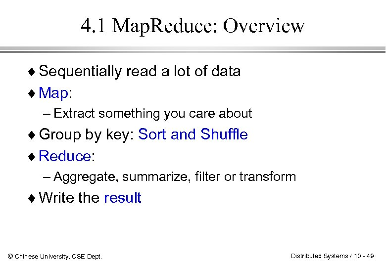 4. 1 Map. Reduce: Overview ¨ Sequentially read a lot of data ¨ Map: