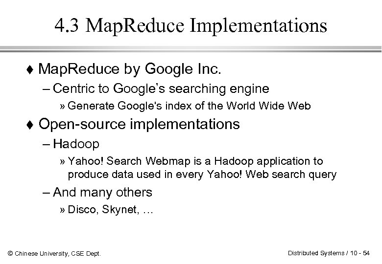 4. 3 Map. Reduce Implementations Map. Reduce by Google Inc. – Centric to Google's