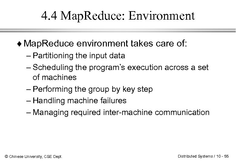 4. 4 Map. Reduce: Environment ¨ Map. Reduce environment takes care of: – Partitioning