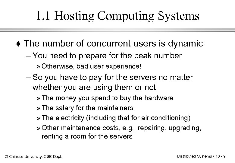 1. 1 Hosting Computing Systems The number of concurrent users is dynamic – You