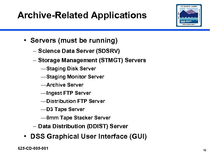 Archive-Related Applications • Servers (must be running) – Science Data Server (SDSRV) – Storage