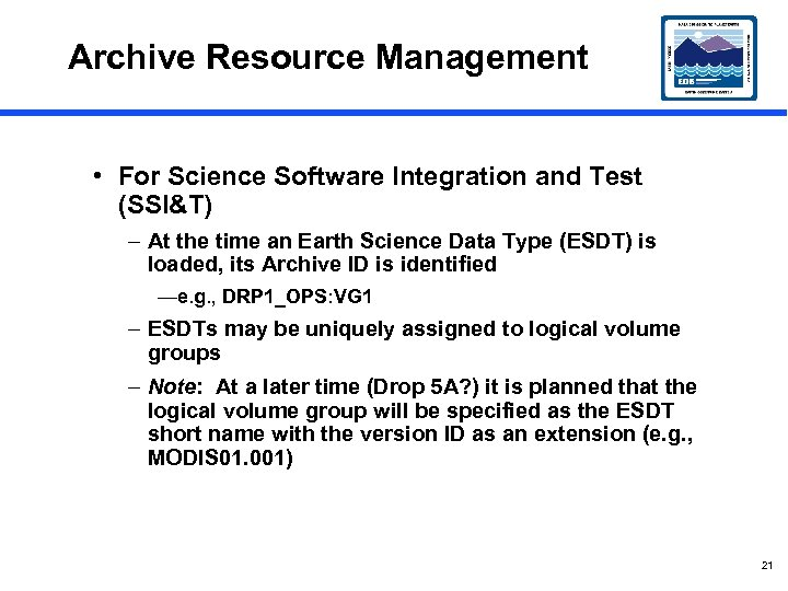 Archive Resource Management • For Science Software Integration and Test (SSI&T) – At the