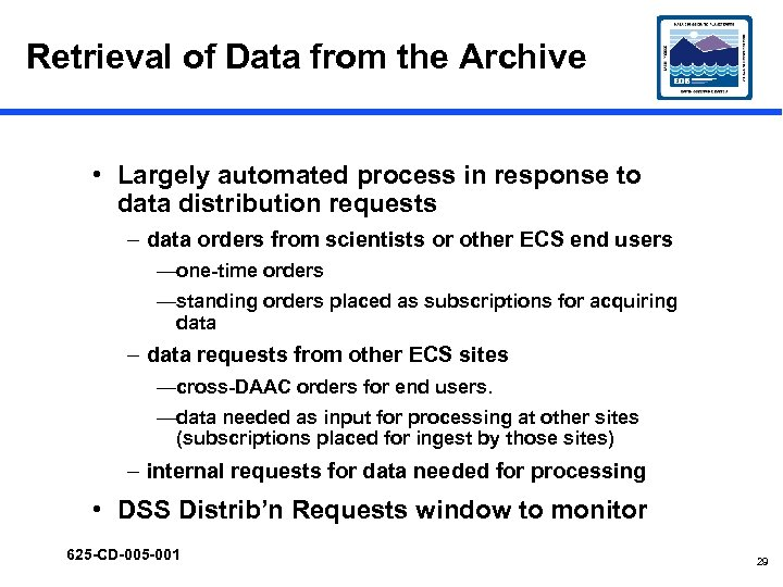 Retrieval of Data from the Archive • Largely automated process in response to data