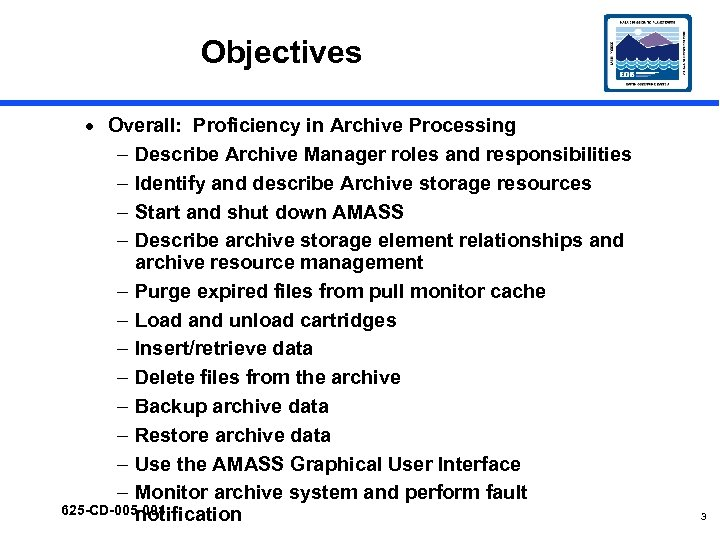 Objectives · Overall: Proficiency in Archive Processing – Describe Archive Manager roles and responsibilities