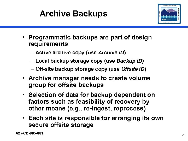 Archive Backups • Programmatic backups are part of design requirements – Active archive copy