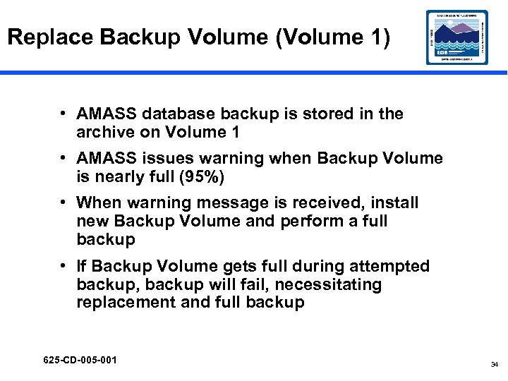 Replace Backup Volume (Volume 1) • AMASS database backup is stored in the archive
