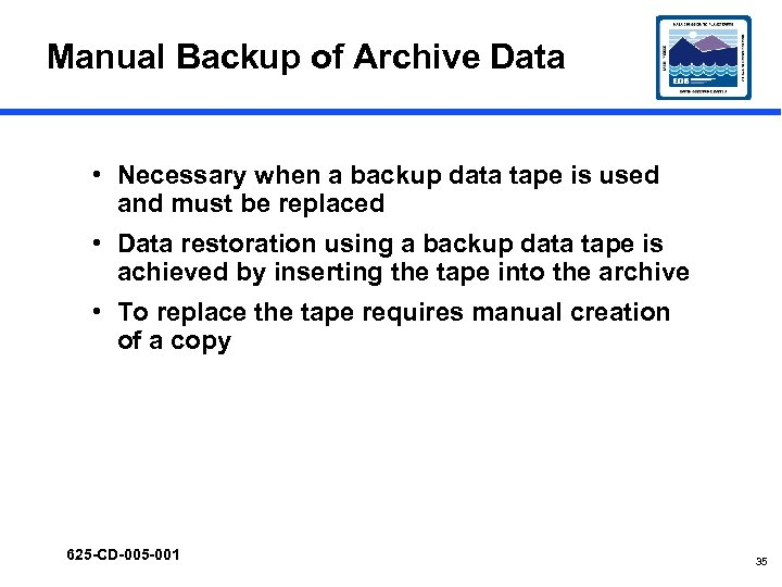 Manual Backup of Archive Data • Necessary when a backup data tape is used