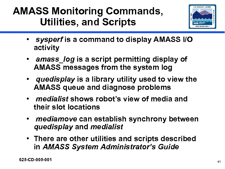 AMASS Monitoring Commands, Utilities, and Scripts • sysperf is a command to display AMASS
