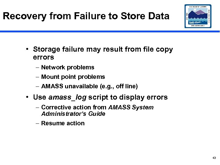 Recovery from Failure to Store Data • Storage failure may result from file copy