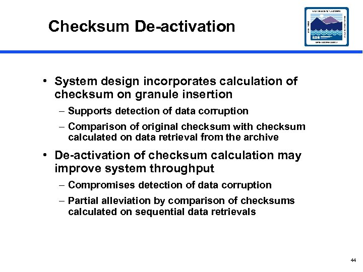 Checksum De-activation • System design incorporates calculation of checksum on granule insertion – Supports