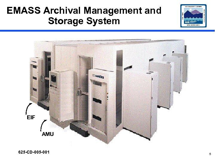 EMASS Archival Management and Storage System EIF AMU 625 -CD-005 -001 5