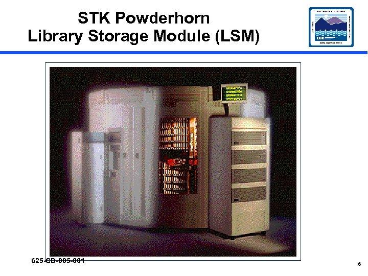 STK Powderhorn Library Storage Module (LSM) 625 -CD-005 -001 6