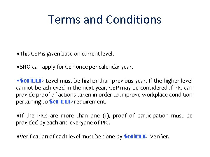 Terms and Conditions • This CEP is given base on current level. • SHO