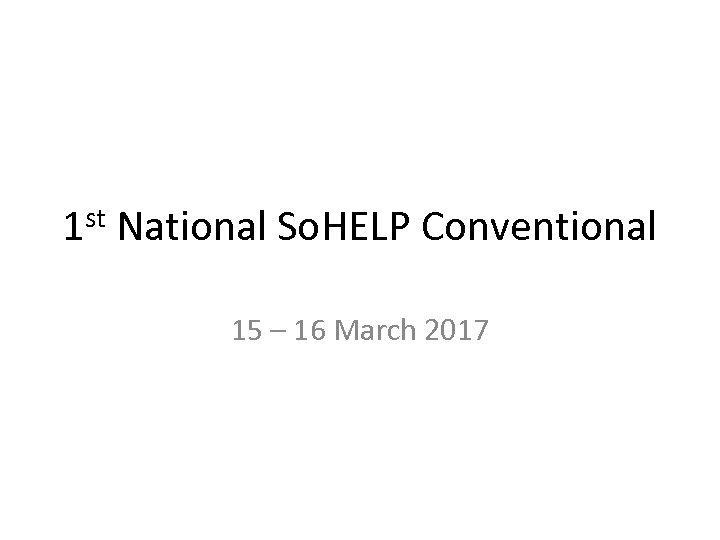 st 1 National So. HELP Conventional 15 – 16 March 2017