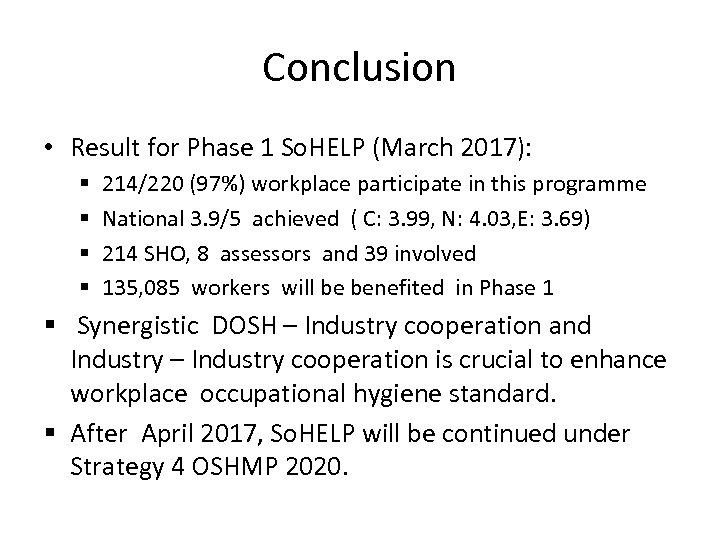 Conclusion • Result for Phase 1 So. HELP (March 2017): § § 214/220 (97%)