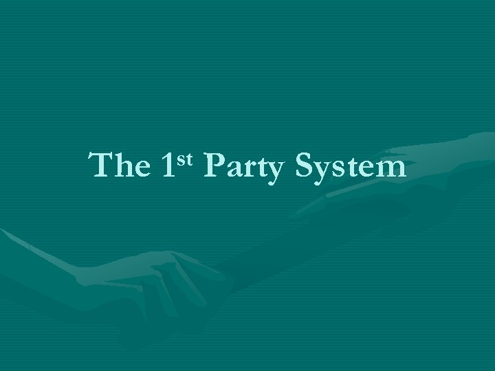 The st 1 Party System