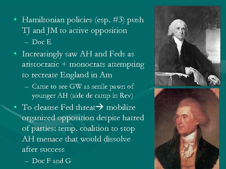 • Hamiltonian policies (esp. #3) push TJ and JM to active opposition –