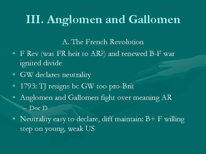 III. Anglomen and Gallomen • • A. The French Revolution F Rev (was FR