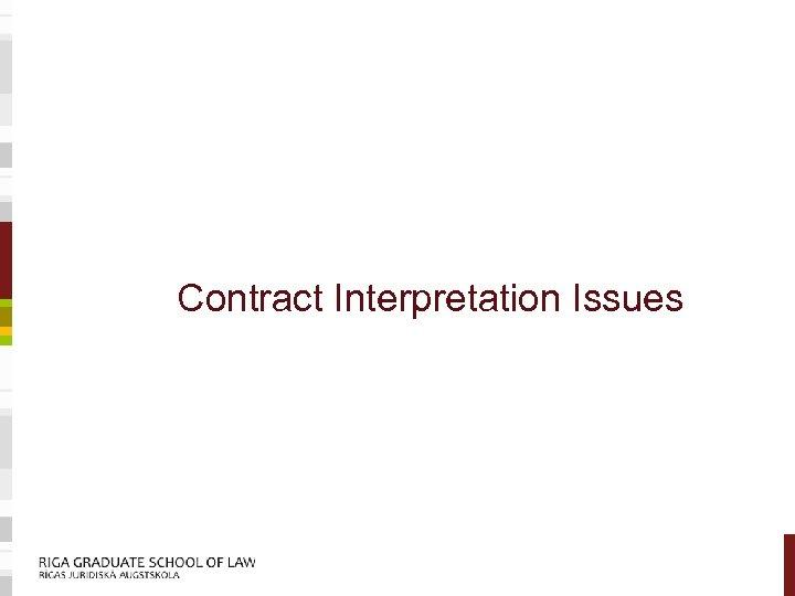 Contract Interpretation Issues