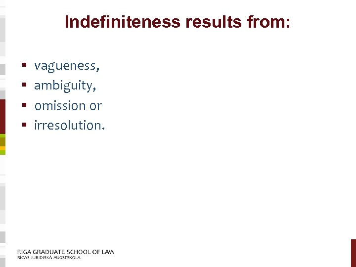 Indefiniteness results from: § § vagueness, ambiguity, omission or irresolution.