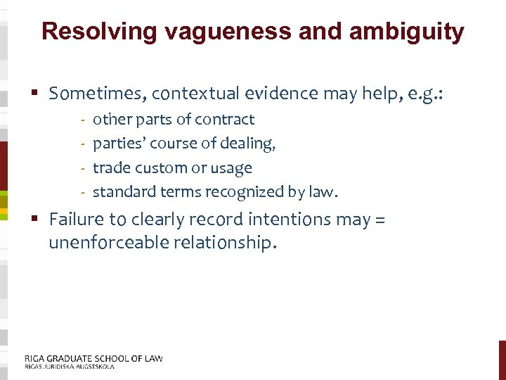 Resolving vagueness and ambiguity § Sometimes, contextual evidence may help, e. g. : -