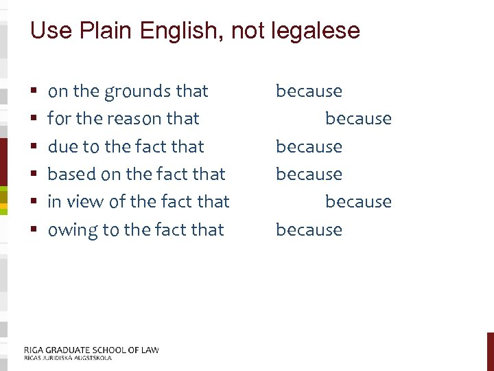Use Plain English, not legalese § § § on the grounds that for the