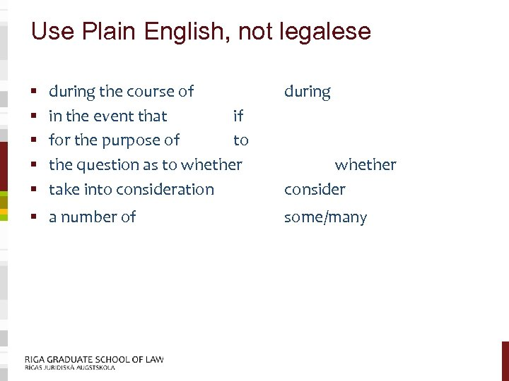 Use Plain English, not legalese § § § during the course of in the