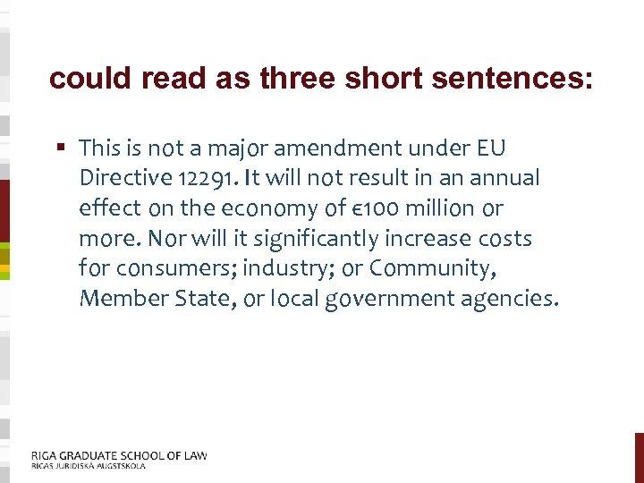 could read as three short sentences: § This is not a major amendment under