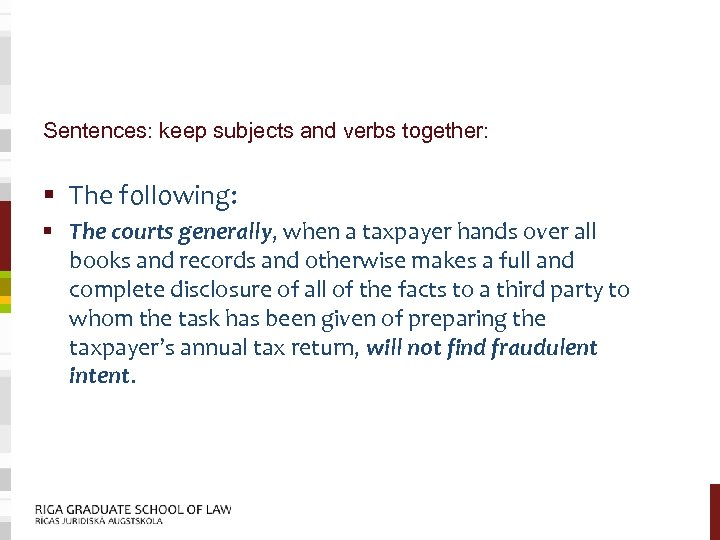 Sentences: keep subjects and verbs together: § The following: § The courts generally, when